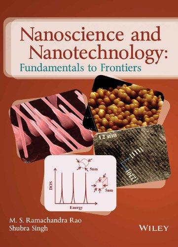 Nanoscience And Nanotechnology: Fundamentals Of Frontiers: M.S. Ramachandra Rao,