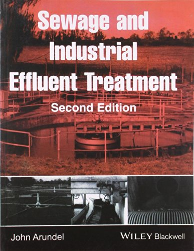 Sewage and Industrial Effluent Treatment (Second Edition): John Arundel
