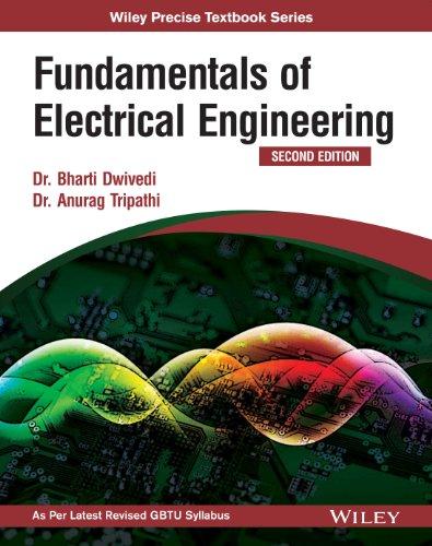 Fundamentals of Electrical Engineering (Second Edition): Dr Anurag Tripathi,Dr Bharti Dwivedi