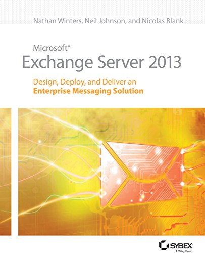 9788126543823: [(Microsoft Exchange Server 2013 : Design, Deploy and Deliver an Enterprise Messaging Solution)] [By (author) Nathan Winters ] published on (August, 2013)
