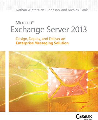 9788126543823: MICROSOFT EXCHANGE SERVER 2013: DESIGN, DEPLOY, AND DELIVER AN ENTERPRISE MESSAGING SOLUTION