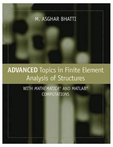 9788126545377: Advanced Topics in Finite Element Analysis of Structures: With MATHEMATICA and MATLAB Computations