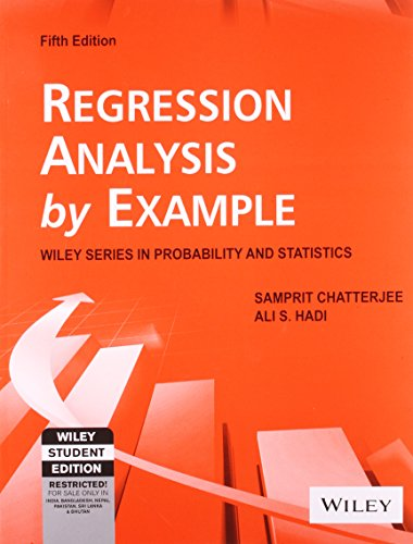 Regression Analysis by Example: Wiley Series in Probability and Statistics (Fifth Edition): Ali S. ...
