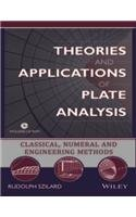 9788126545865: Theories And Applications Of Plate Analysis: Classical Numerical And Engineering Methods