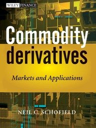 9788126546053: COMMODITY DERIVATIVES: MARKETS AND APPLICATIONS