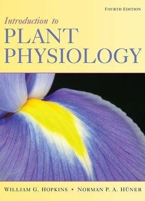 9788126546077: INTRODUCTION TO PLANT PHYSIOLOGY, 4TH EDITION [Paperback] [Jan 01, 2014] HOPKINS WILLIAM G. ET.SL