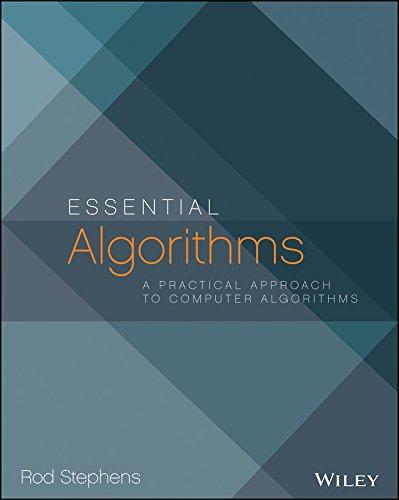 Essential Algorithms: A Practical Approach to Computer Algorithms: Rod Stephens