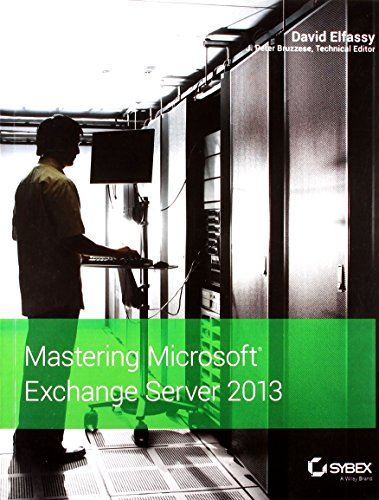 Mastering Microsoft Exchange Server 2013: David Elfassy (Author) & Peter Bruzzese (Ed.)