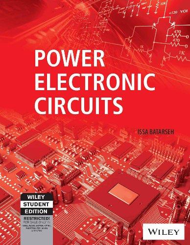 Power Electronic Circuits: Issa Batarseh