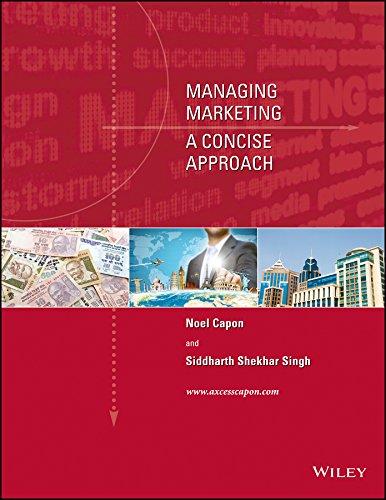 Managing Marketing: A Concise Approach: Noel Capon,Siddharth Shekhar Singh