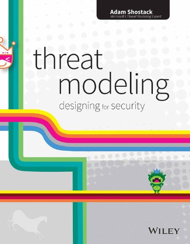 Threat Modeling: Designing for Security: Adam Shostack