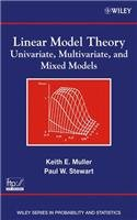 9788126549047: Linear Model Theory: Univeriate, Multivariate, and Mixed Models