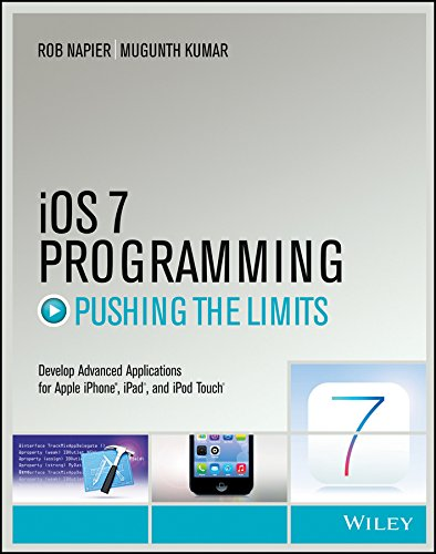 iOS 7 Programming: Pushing the Limits: Rob Napier,Mugunth Kumar