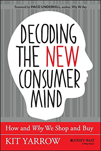 9788126550258: jossey boss Decoding The New Consumer Mind: How And Why We Shop And Buy