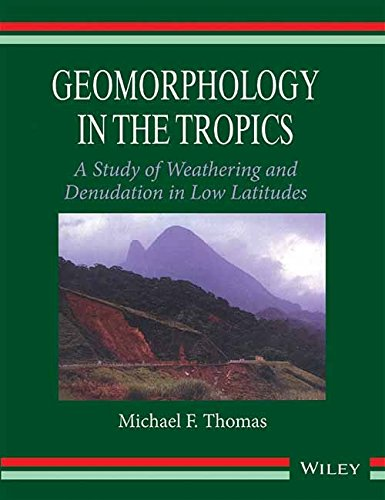 9788126550630: Geomorphology In The Tropics: A Study Of Weathering And Denuation In Low Latitudes