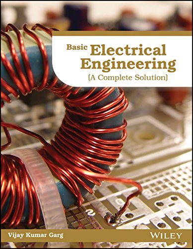 Basic Electrical Engineering: A Complete Solution: Vijay Kumar Garg