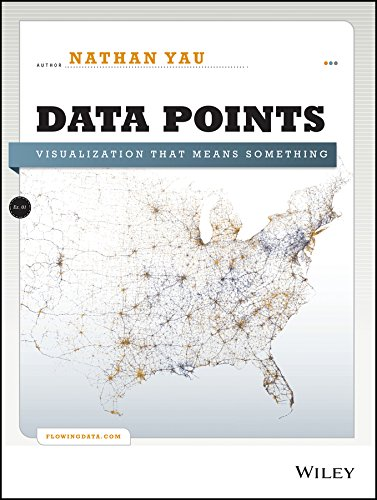 Data Points: Visualization that Means Something: Nathan Yau