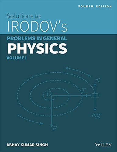 Solutions To Irodovs Problems In General Physics: Abhay Kumar Singh