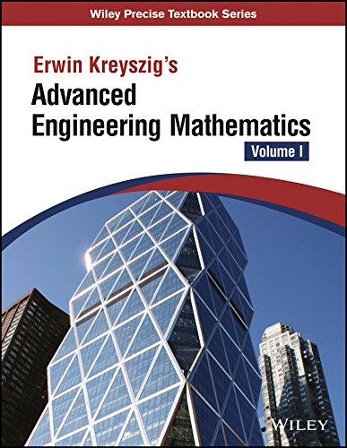 Advanced Engineering Mathematics, Volume 1: Erwin Kreyszig