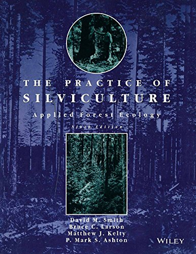 The Practice of Silviculture: Applied Forest Ecology (Ninth Edition)