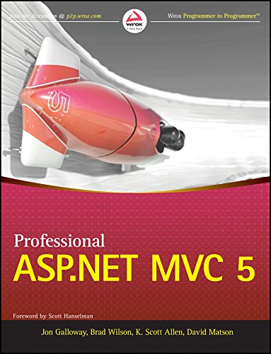 Professional ASP.NET MVC 5: Brad Wilson,David Matson,Jon Galloway,K. Scott Allen