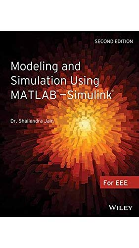 Modeling and Simulation Using MATLAB-Simuling (Second Edition): Shailendra Jain