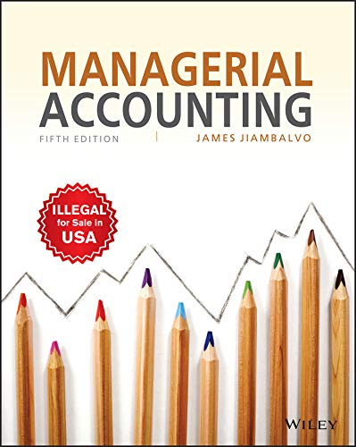 Managerial Accounting (Fifth Edition): James Jiambalvo