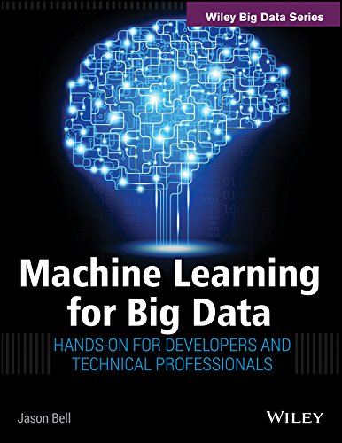 9788126553372: Machine Learning For Big Data: Hands-On For Developers And Technical Professionals