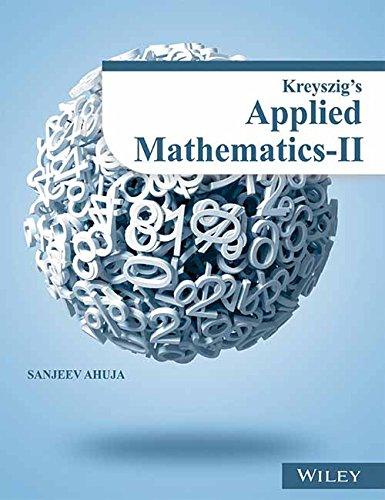 Kreyszig`s Applied Mathematics-II: Sanjeev Ahuja