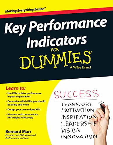 Key Performance Indicators for Dummies: A Wiley Brand: Bernard Marr