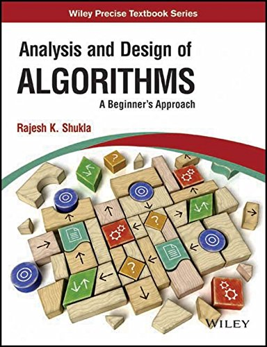 Analysis and Design of Algorithms: A Beginner`s Approach: Rajesh K. Shukla
