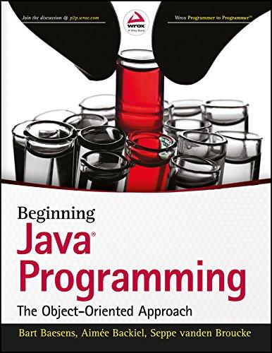 Beginning Java Programming: The Object-Oriented Approach: Bart Baesens,Aimee Backiel,Seppe Vanden ...