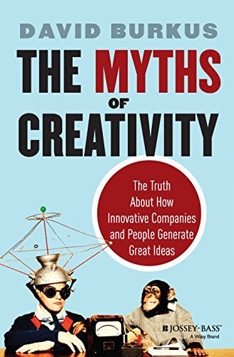 9788126555352: The Myths of Creativity:- The Truth About How Innovative Companies and People Generate Great Ideas