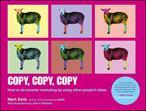 9788126555680: [(Copy, Copy, Copy: How to Do Smarter Marketing by Using Other People's Ideas)] [Author: Mark Earls] published on (April, 2015)