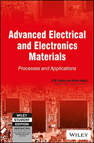 ADVANCED ELECTRICAL AND ELECTRONICS MATERIALS: K.M. GUPTA, NISHU GUPTA