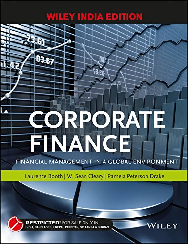 Corporate Finance: Financial Management in a Global: Laurence Booth,Pamela Peterson