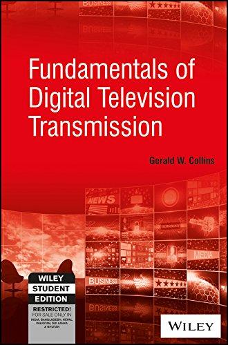 Fundamentals Of Digital Television Transmission: Gerald W. Collins