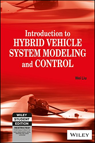INTRODUCTION TO HYBRID VEHICLE SYSTEM MODELING AND CONTROL: WEI LIU