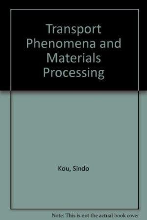 9788126556342: Transport Phenomena And Materials Processing