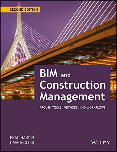 BIM and Construction Management: Proven Tools, Methods and Workflows (Second Edition): Brad Hardin,...