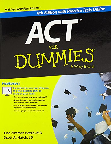 ACT FOR DUMMIES, 6TH ED WITH PRACTICE TESTS ONLINE: LISA ZIMMER HATCH, MA SCOTT A. HATCH