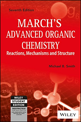 9788126556588: Marchs Advanced Organic Chemistry: Reactions, Mechanisms And Structure, 7Th Ed by Michael B Smith (2015-08-02)