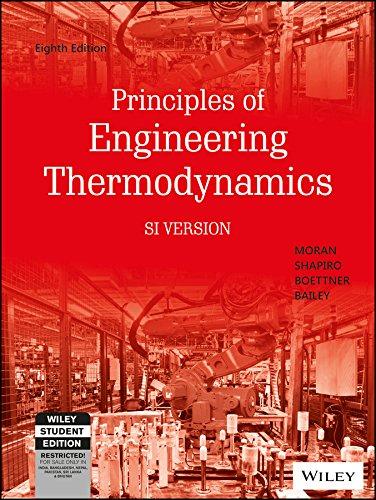 PRINCIPLES OF ENGINEERING THERMODYNAMICS, 8TH ED, SI VERSION: MORAN, SHAPIRO, BOETTNER, BAILEY