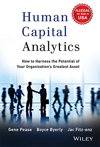 HUMAN CAPITAL ANALYTICS: GENE PEASE, BOYCE BYERLY, JAC FITZ-ENZ