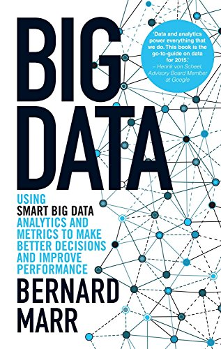9788126556946: BIG DATA: USING SMART BIG DATA, ANALYTICS AND METRICS TO MAKE BETTER DECISIONS AND IMPROVE PERFORMAN