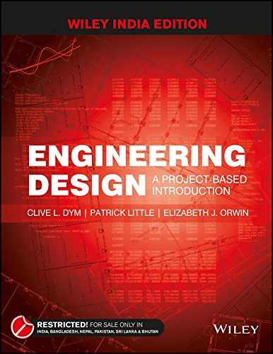 ENGINEERING DESIGN 4TH ED: CLIVE L. DYM, PATRICK LITTLE, ELIZABET J. ORWIN