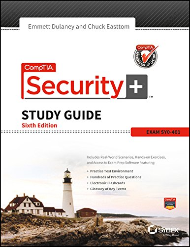 Comptia Security+ Study Guide (Exam SY0-401), (Sixth Edition): Chuck Easttom,Emmett Dulaney