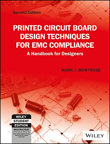 9788126557592: Printed Circuit Board Design Techniques For Emc Compliance: A Handbook For Designers 2Nd Edition by Mark I. Montrose (2015-07-31)