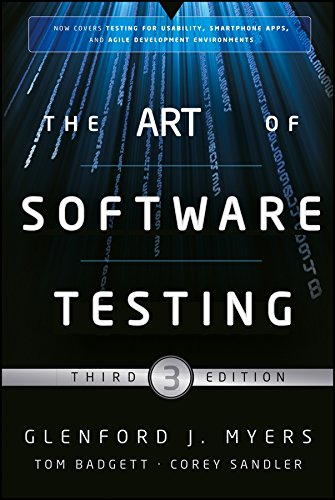 THE ART OF SOFTWARE TESTING, 3RD ED: GLENFORD J. MYERS, TOM BADGETT, COREY SANDLER