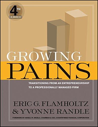 GROWING PAINS, 4TH ED: ERIC G. FLAMHOLTZ, YVONNE RANDLE